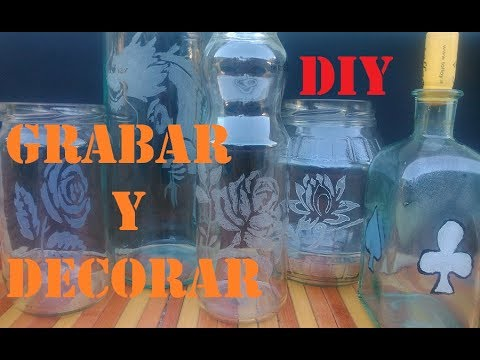 Grabar y Decorar el vidrio DIY