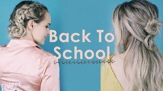 3 Back To School Hairstyles 2017 - KayleyMelissa
