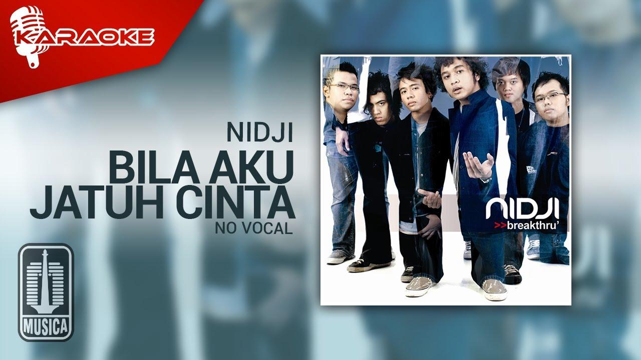 Download Nidji - Bila Aku Jatuh Cinta (Original Karaoke Video)   No Vocal MP3 Gratis