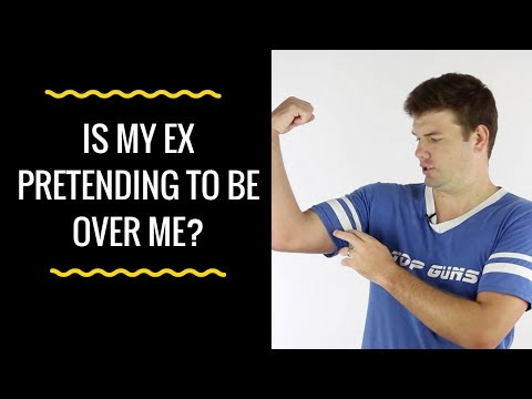Why Your Ex Is Pretending To Be Over You (And What You Can Do About It)