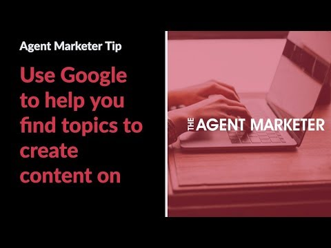 The Agent Marketer: Creating content? Let Google help you with that.