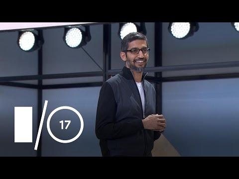 watch Google I/O Keynote (Google I/O '17)
