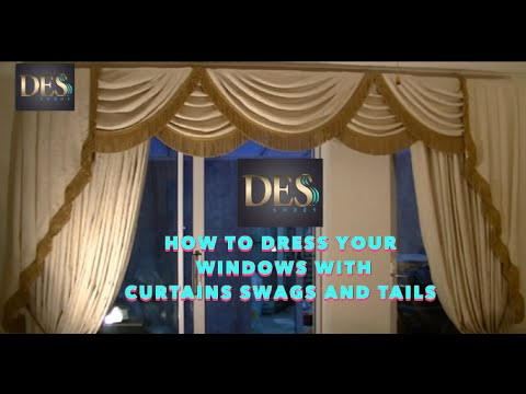 How to Dress your windows with curtains swags and tail
