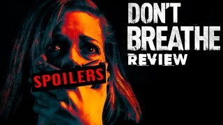 DON'T BREATHE (2016) Review SPOILERS