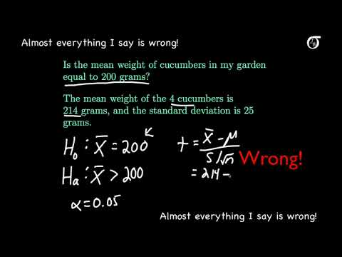Don't watch this!  (A t test example where nearly everything I say is wrong)