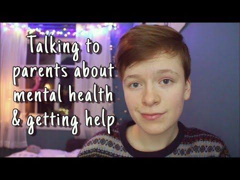 How To Talk To Parents About Mental Health (& Getting Help)