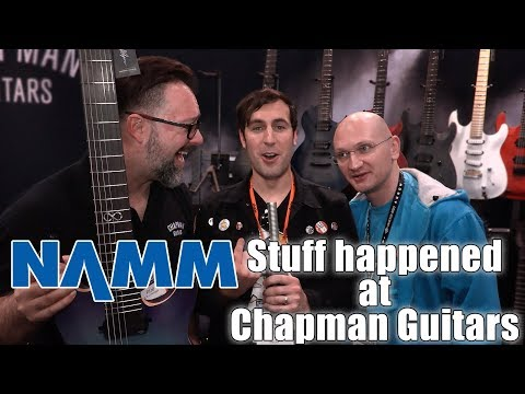 Winter NAMM 2018: Chapman Guitars (New Seven Strings, Norseman, & Nonsense w/ Rob Chapman & Henning)