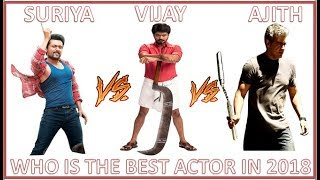 AJITH VS VIJAY VS SURIYA COMPARISON|WHO IS THE BEST ACTOR OF TAMIL NADU IN 2018 WITH MORE FANS