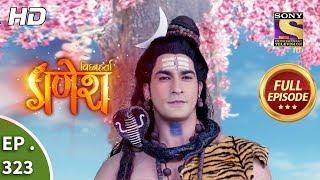 Vighnaharta Ganesh - Ep 323 - Full Episode - 15th November, 2018