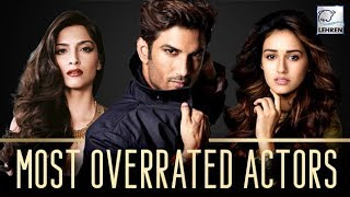 6 Most Overrated Actors In Bollywood | LehrenTV