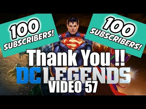 DC Legends Game Video 57 = Thank you for 100 Subscribers and Reddit Team Building