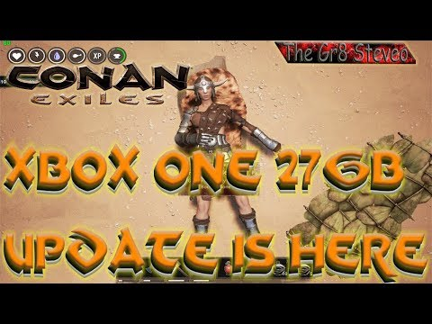 Xbox One- Conan Exiles- 27GB UPDATE- GET YOUR SLEEPING BAGS AND CAMPFIRES READY
