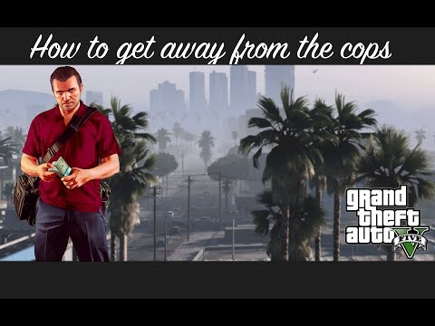 How To Get Away From The Cops Every Time In GTA V