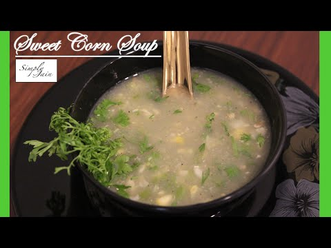 Sweet Corn Soup | How To Make Sweet Corn Soup | Healthy Chinese Soup | Simply Jain