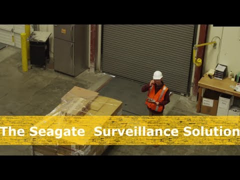 Building a better Build better surveillance system with Seagate