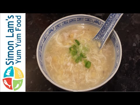 How to Make Chinese Chicken and Sweetcorn Soup | Simon Lam's Yum Yum Food