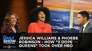 """Download Jessica Williams & Phoebe Robinson - How """"2 Dope Queens"""" Took Over HBO 