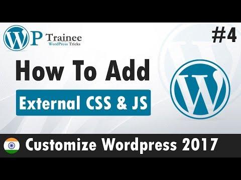 How to add external css & js in wordpress  | #4  Customize Wordpress 2017