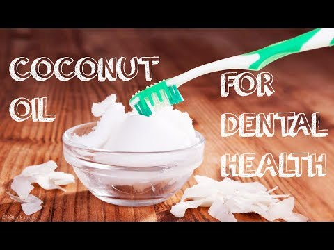 HOW TO USE COCONUT OIL FOR DENTAL HEALTH