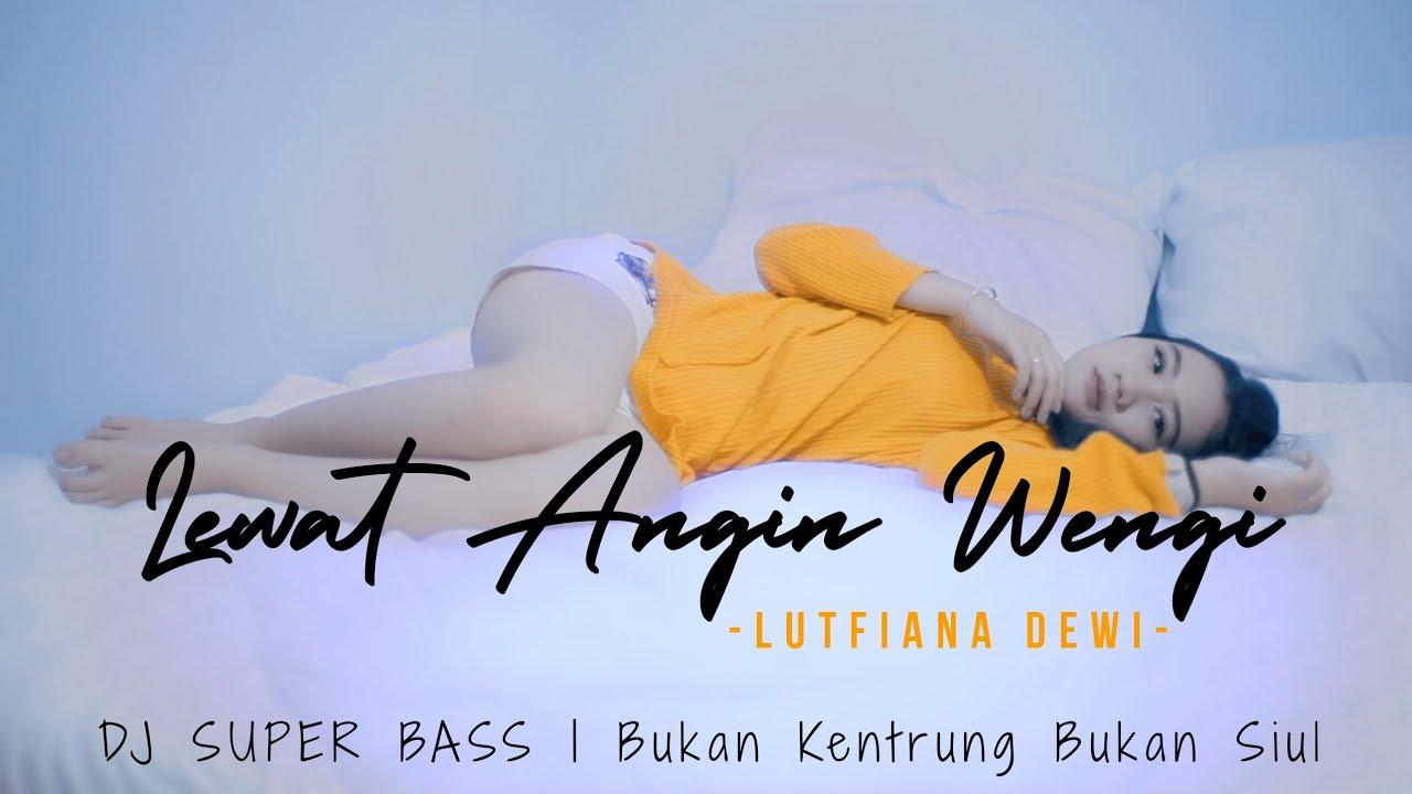 Lewat Angin Wengi - Super Bass - Lutfiana Dewi ( ANEKA SAFARI)