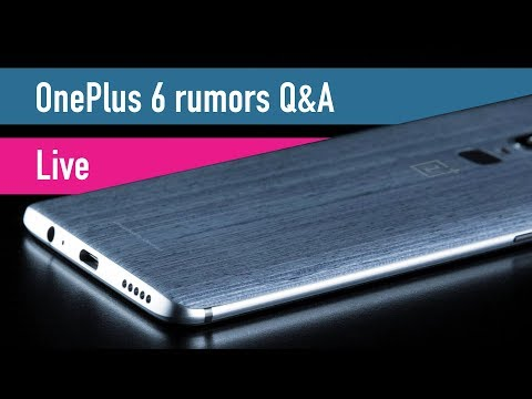 OnePlus 6 rumors Q&A updated 01 May 2018