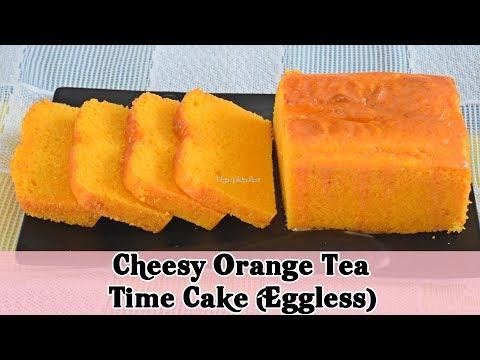 Cheesy Orange Tea Time Cake (Eggless) Recipe - Priya R - Magic of Indian Rasoi
