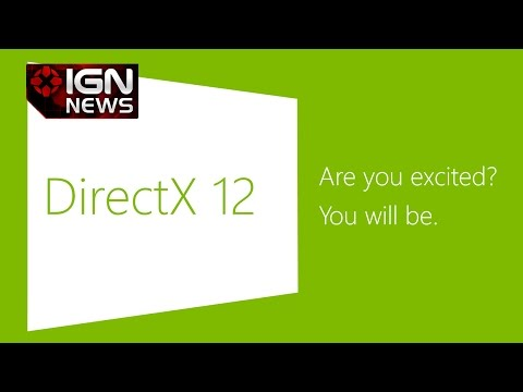 What Will DirectX 12 Mean for Gaming? - IGN News