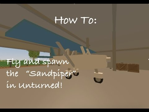 Unturned:How To Fly and Spawn the Sandpiper