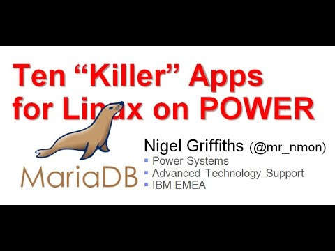 MariaDB (like MySQL) - 10 Linux on POWER Killer Apps for AIX People