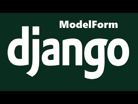 Creating Forms From Models in Django With ModelForm