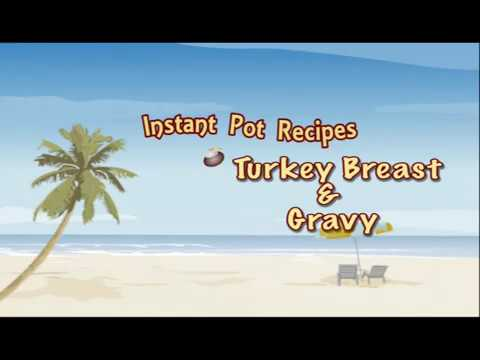 Instant Pot Recipe for Turkey Breast and Gravy