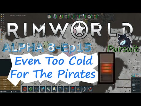 RimWorld Alpha 8-Ep15 In A World Too Cold For Even The Pirates