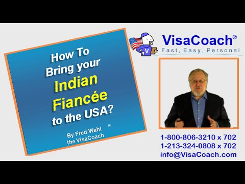 How To Bring your Indian Fiancee to the USA? Gen 54
