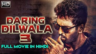 Daring Dilwala 3 (2019) | Latest South Indian 2019 Blockbuster Movie | Full Hindi Dubbed Movie