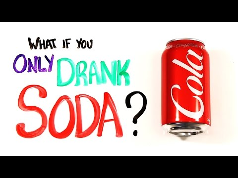 What If You Only Drank Soda?