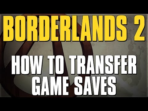 How To Transfer Game Saves Between Xbox 360, PS3, & PC [Borderlands 2]