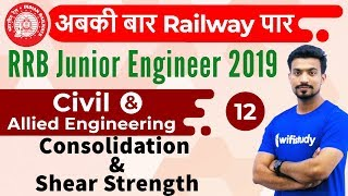 9:00 AM - RRB JE 2019 | Civil Engg by Sandeep Sir | Consolidation & Shear Strength