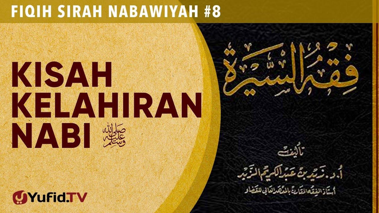 Fiqih Sirah Nabawiyah #8: Kisah Kelahiran Nabi Muhammad - Ustadz Johan Saputra Halim, M.H.I.