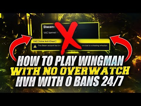 HOW TO PLAY WINGMAN HVH WITH NO OVERWATCH AFTER PATCH 2018 + GAMEPLAY