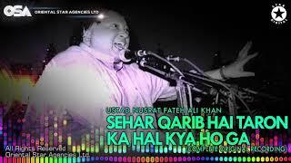 Sehar Qarib Hai Taron Ka Hal Kya Ho Ga   Nusrat Fateh Ali Khan   complete   OSA Worldwide