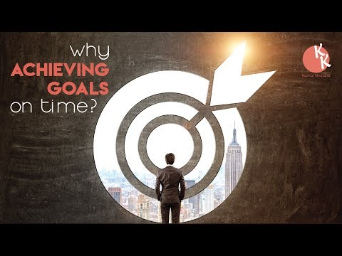 Why Acheiving Goals on Time ? Kamal Khurana || Best Motivational Video