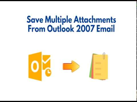 How to Save Multiple Attachments From Outlook 2007 Email Manually