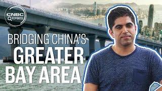 The Greater Bay Area: Bridging Hong Kong, Macau and Mainland China   CNBC Reports