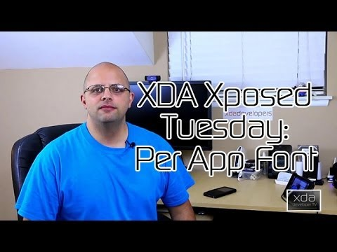 PerAppFonts -- XDA Xposed Tuesday