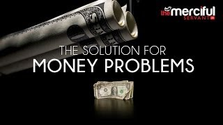 The Solution For Money Problems - MercifulServant