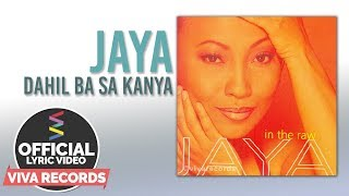 Jaya — Dahil Ba Sa Kanya [Official Lyric Video]