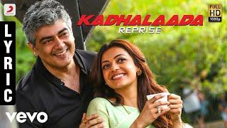Vivegam  Kadhalaada Reprise Tamil Lyric  Anirudh  Ajith Kumar  Siva