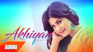 Akhiyan   Kaur B   JSL   Full Audio Song   Speed Records