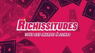 Richissitudes S.1 - Tous les mardis à 22h40 !
