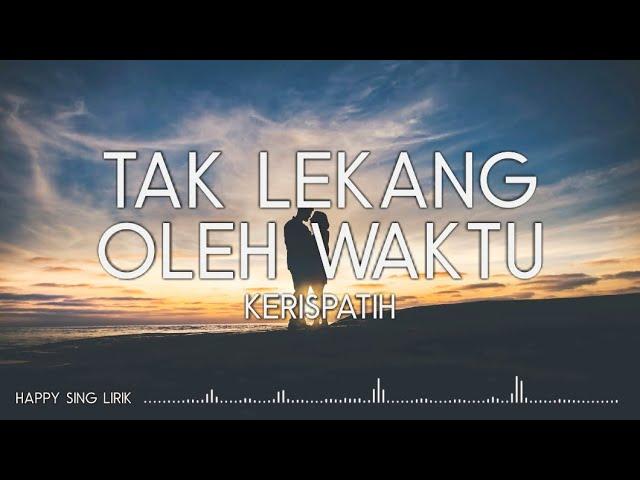 Download Kerispatih - Tak Lekang Oleh Waktu (Lirik) MP3 Gratis